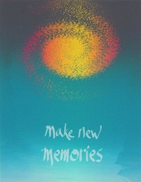 """Make New Memories"", 7 x 9"""