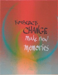 """Embrace Change//Make New Memories"", 7 x 9"""